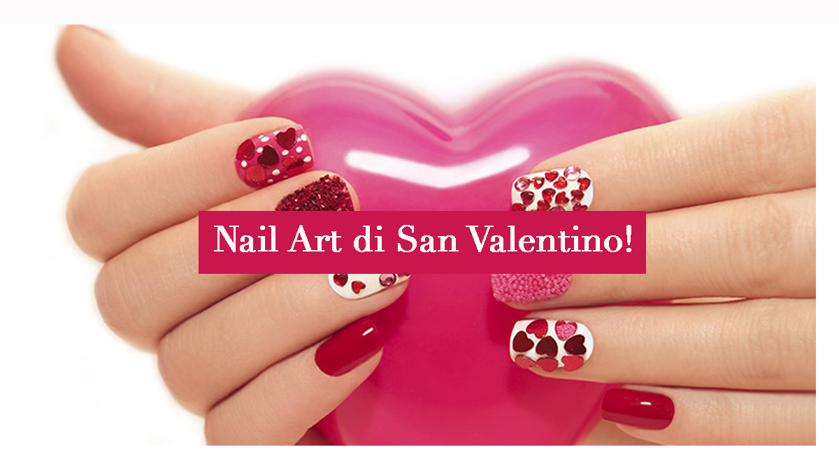 La Nail Art di San Valentino!