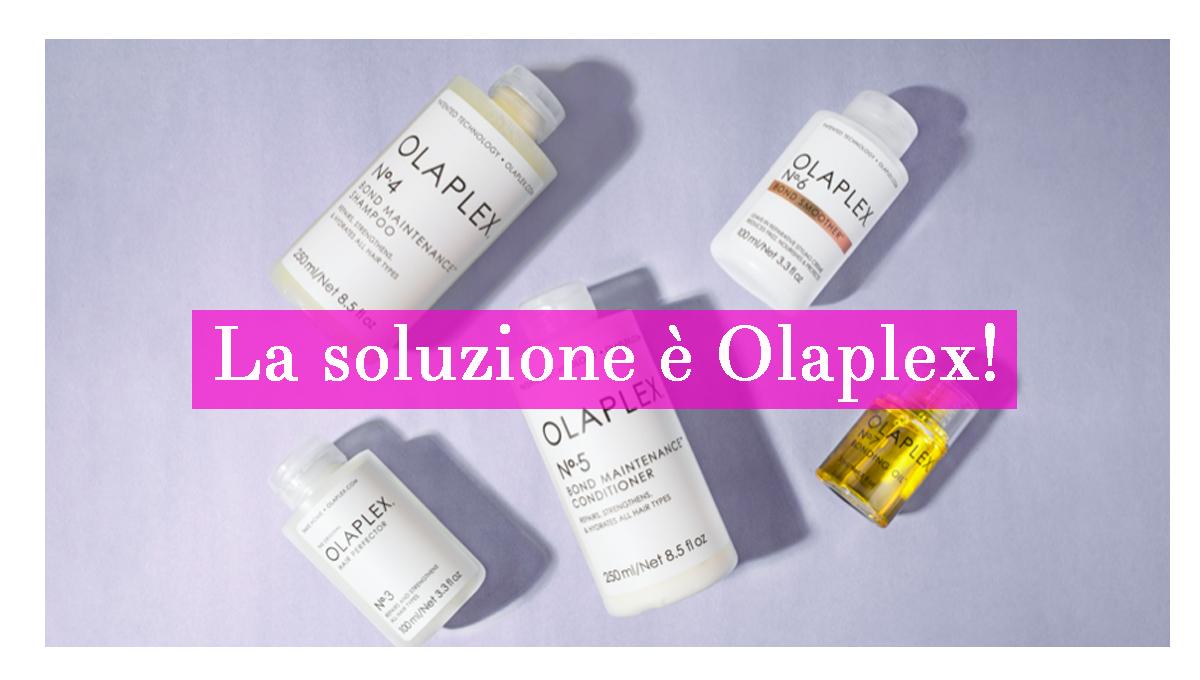 La soluzione è Olaplex!